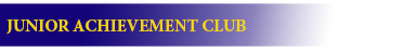 CLUB JUNIOR ACHIEVEMENT CLUB